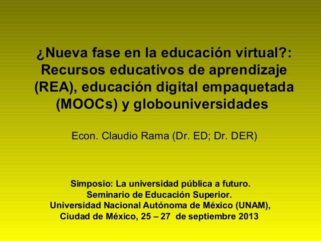 ¿Nueva fase en la educación virtual?: Recursos educativos de aprendizaje (REA), educación digital empaquetada (MOOCs) y gl...