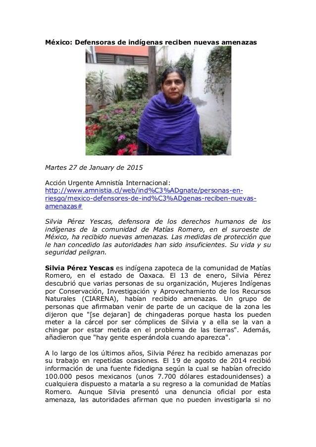 México: Defensoras de indígenas reciben nuevas amenazas Martes 27 de January de 2015 Acción Urgente Amnistía Internacional...