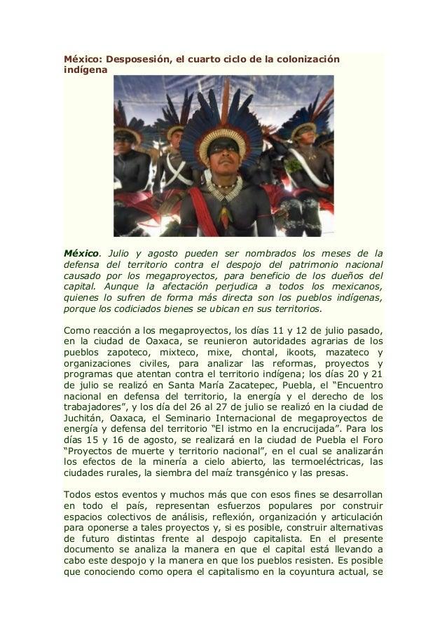 México: Desposesión, el cuarto ciclo de la colonización indígena México. Julio y agosto pueden ser nombrados los meses de ...