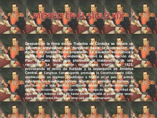 Después de la firma de los Tratados de Córdoba se instaló ungobierno provisional que funcionó hasta la coronación deAgustí...