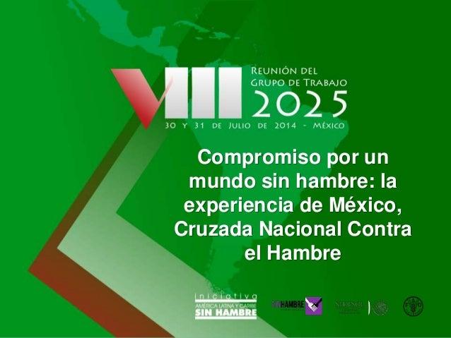 Compromiso por un mundo sin hambre: la experiencia de México, Cruzada Nacional Contra el Hambre