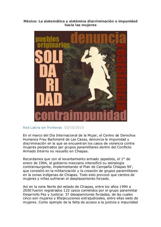 México: La sistemática y sistémica discriminación e impunidad hacia las mujeres Red Latina sin fronteras 03/10/2015 En el ...