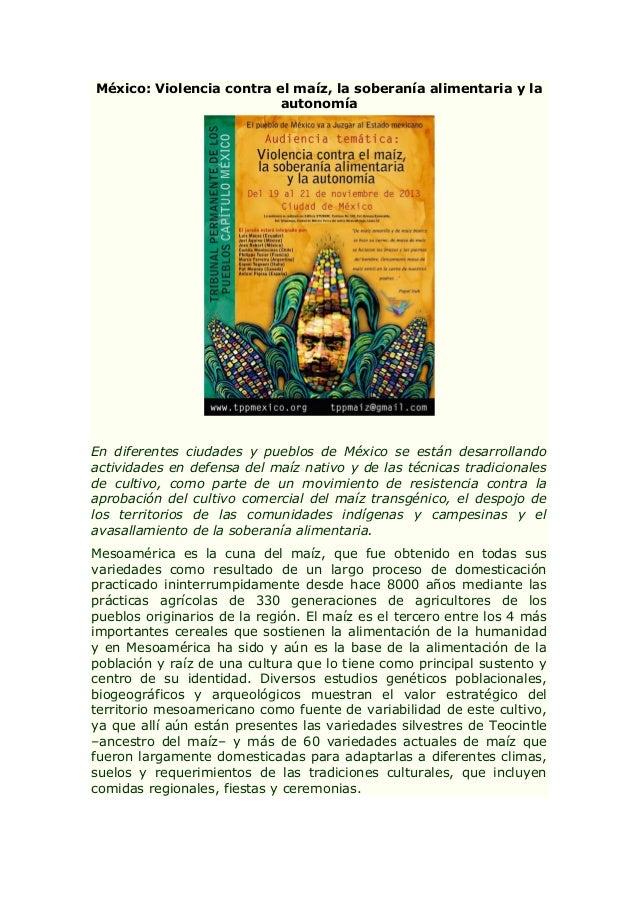 México: Violencia contra el maíz, la soberanía alimentaria y la autonomía  En diferentes ciudades y pueblos de México se e...