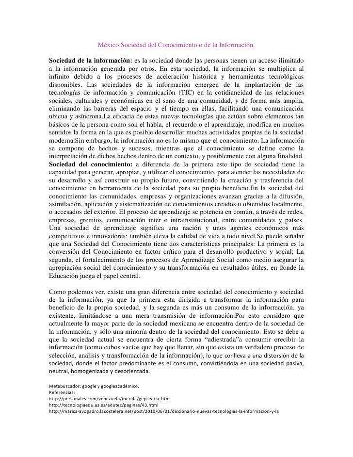 México Sociedad del Conocimiento o de la Información.<br />Sociedad de la información: es la sociedad donde las personas t...