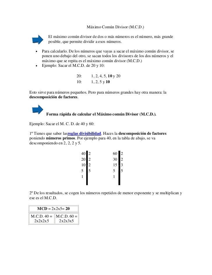 Máximo Común Divisor (M.C.D.)           El máximo común divisor de dos o más números es el número, más grande           po...