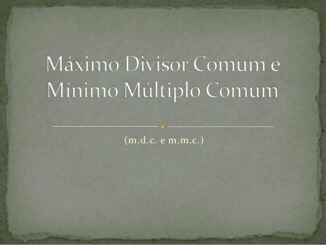 (m.d.c. e m.m.c.)