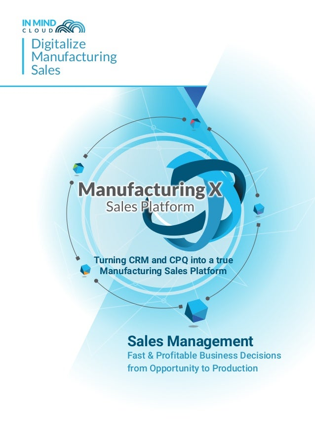 Digitalize Manufacturing Sales Sales Management Fast & Profitable Business Decisions from Opportunity to Production Turnin...
