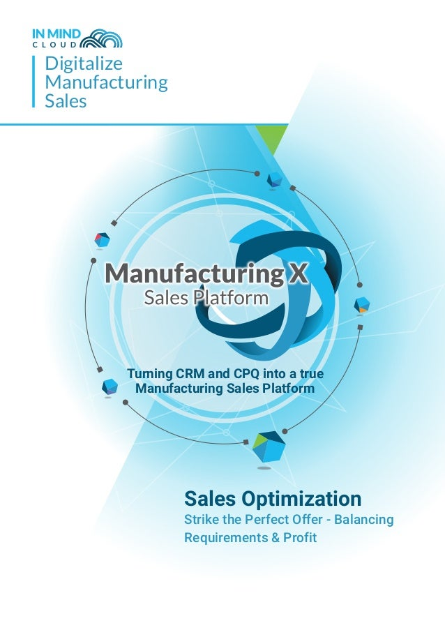 Digitalize Manufacturing Sales Sales Optimization Strike the Perfect Offer - Balancing Requirements & Profit Turning CRM a...