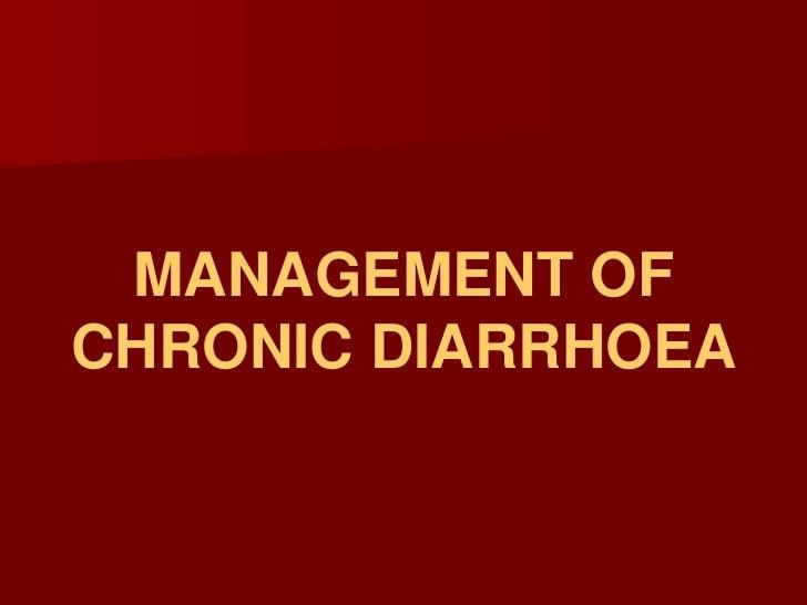 MANAGEMENT OF CHRONIC DIARRHOEA<br />