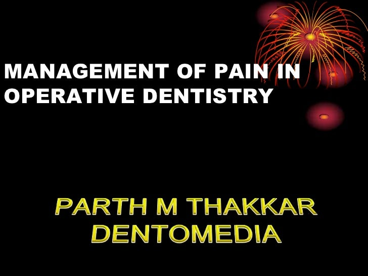 MANAGEMENT OF PAIN INOPERATIVE DENTISTRY