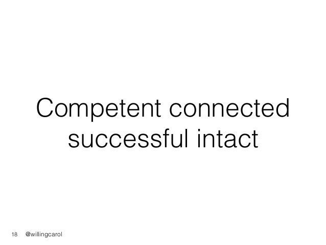 @willingcarol Competent connected successful intact 18