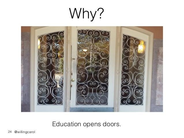 @willingcarol Why? Education opens doors. 24