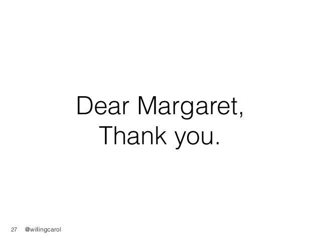 @willingcarol Dear Margaret, Thank you. 27