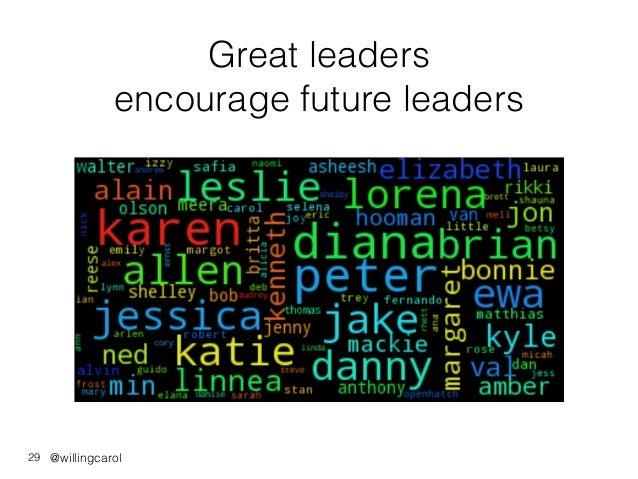 @willingcarol Great leaders encourage future leaders 29