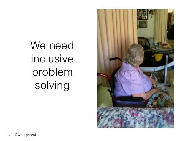 @willingcarol We need inclusive problem solving 35