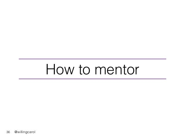 @willingcarol How to mentor 36