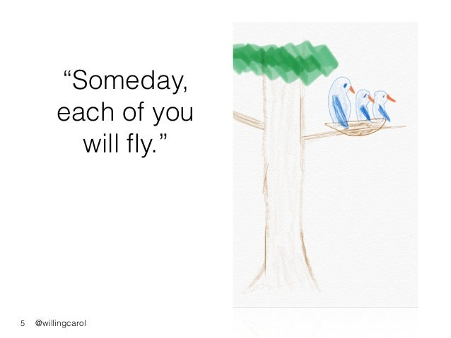 """@willingcarol """"Someday, each of you will fly."""" 5"""