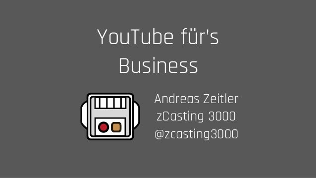 YouTube für's Business Andreas Zeitler