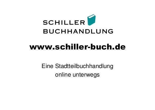 www.schiller-buch.de Eine Stadtteilbuchhandlung online unterwegs