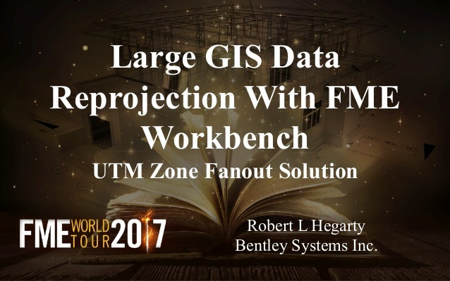 Large GIS Data Reprojection With FME Workbench - UTM Zone
