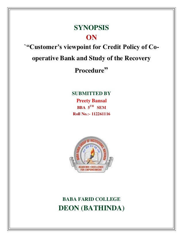 """SYNOPSIS ON `""""Customer's viewpoint for Credit Policy of Co- operative Bank and Study of the Recovery Procedure"""" SUBMITTED ..."""