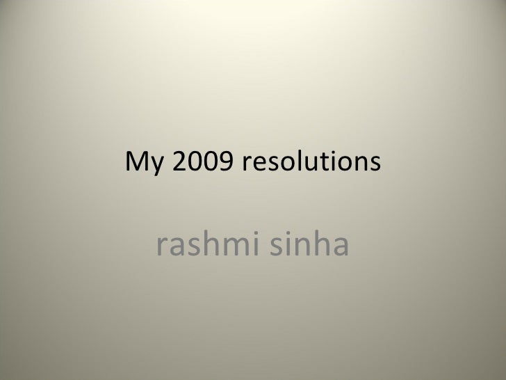My 2009 resolutions rashmi sinha