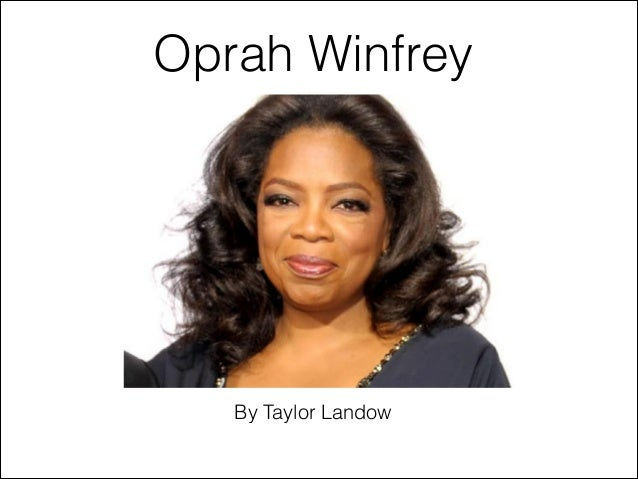 Oprah Winfrey  By Taylor Landow