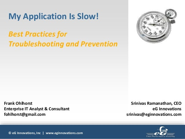 © eG Innovations, Inc | www.eginnovations.com My Application Is Slow! Best Practices for Troubleshooting and Prevention Fr...