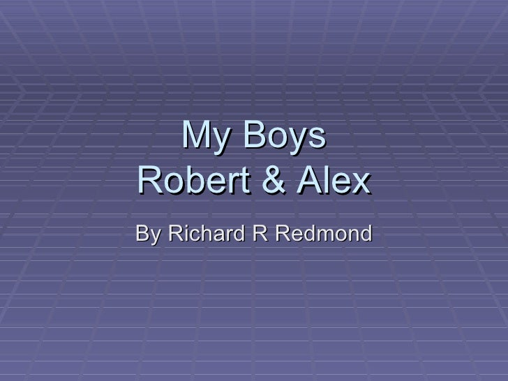 My Boys Robert & Alex By Richard R Redmond