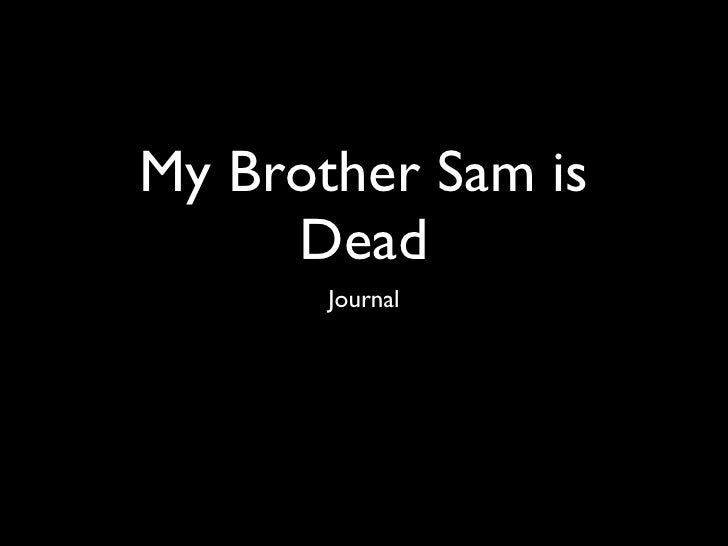 my brother sam is dead essay topics writing assignments essay on my brother sam is dead