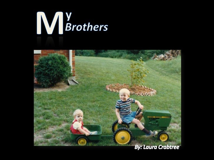y<br />M<br />Brothers <br />By: Laura Crabtree<br />