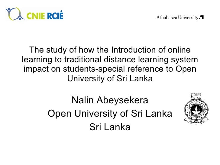 The study of how the Introduction of online learning to traditional distance learning system impact on students-special re...