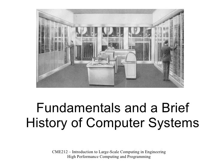 Fundamentals and a Brief History of Computer Systems