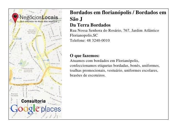 Bordados em florianópolis / Bordados emSão JDa Terra BordadosRua Nossa Senhora do Rosário, 767, Jardim AtlânticoFlorianopo...