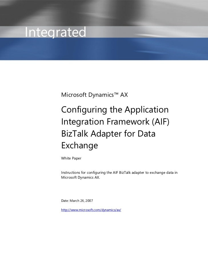 Integrated     Microsoft Dynamics™ AX     Configuring the Application     Integration Framework (AIF)     BizTalk Adapter ...