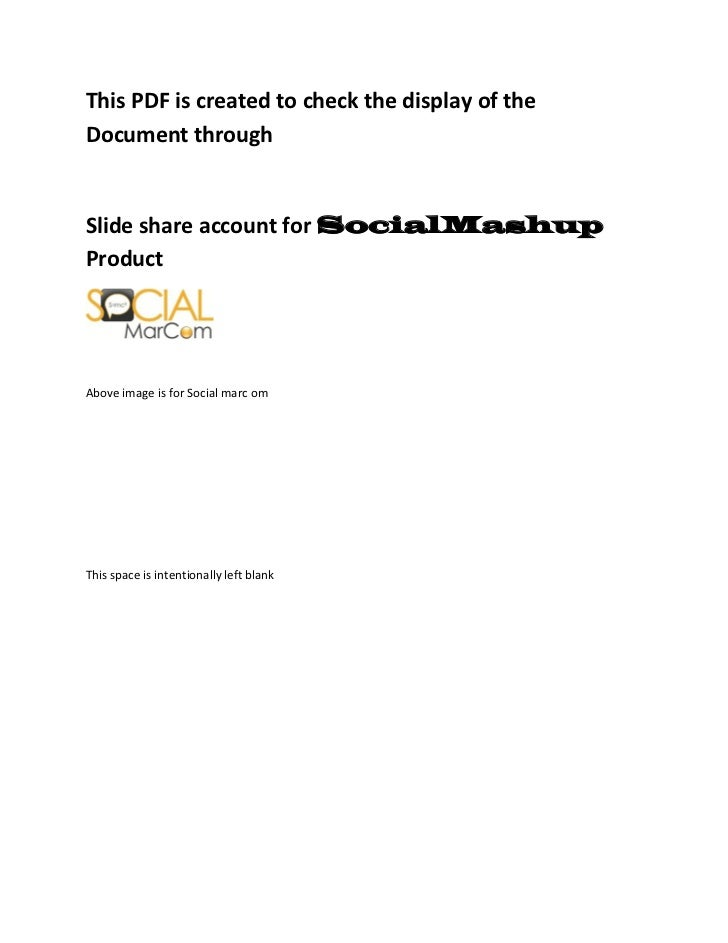 This PDF is created to check the display of theDocument throughSlide share account for SocialMashupProductAbove image is f...