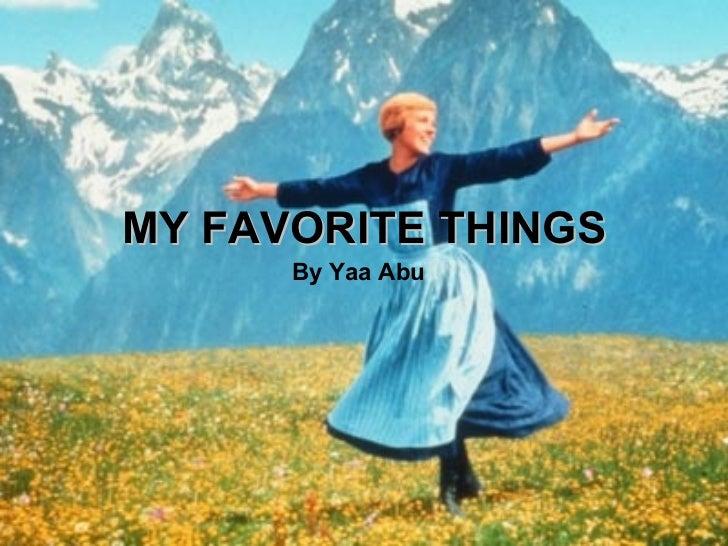 MY FAVORITE THINGS By Yaa Abu