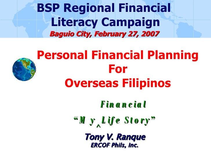 Personal Financial Planning For Overseas Filipinos Tony V. Ranque ERCOF Phils, Inc. BSP Regional Financial  Literacy Campa...