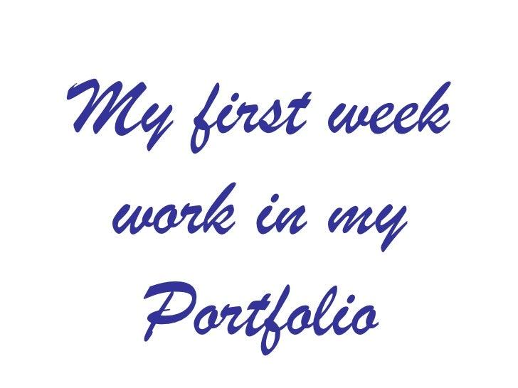 My first week work in my Portfolio