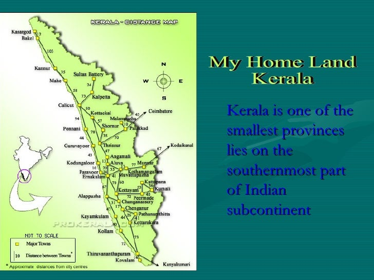 <ul><li>Kerala is one of the smallest provinces lies on the southernmost part of Indian subcontinent </li></ul>My Home Lan...