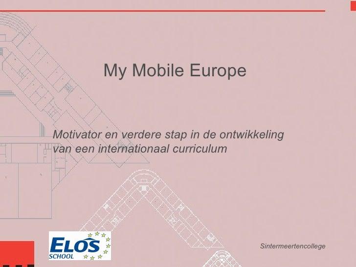 My Mobile Europe Motivator en verdere stap in de ontwikkeling van een internationaal curriculum Sintermeertencollege
