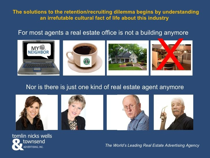 For most agents a real estate office is not a building anymore Nor is there is just one kind of real estate agent anymore ...