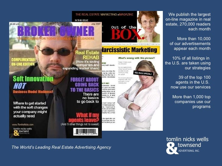 Our website is a powerful creative library for agents and companies We publish the largest on-line magazine in real estate...