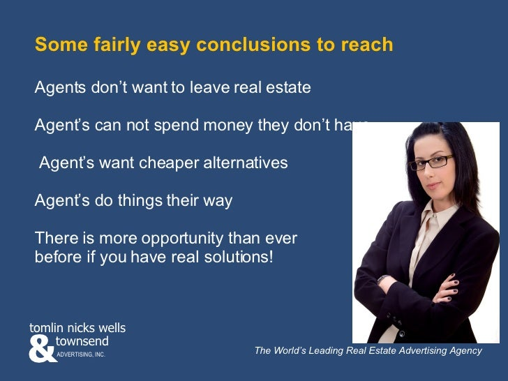 Some fairly easy conclusions to reach Agents don't want to leave real estate Agent's can not spend money they don't have A...