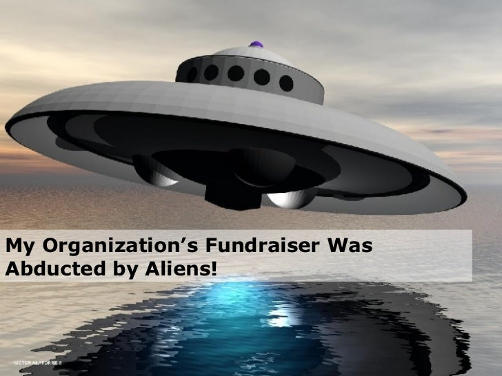 My Organization's Fundraiser Was Abducted by Aliens!