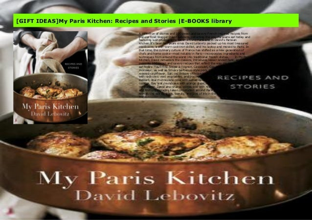 Gift Ideas My Paris Kitchen Recipes And Stories E Books Library