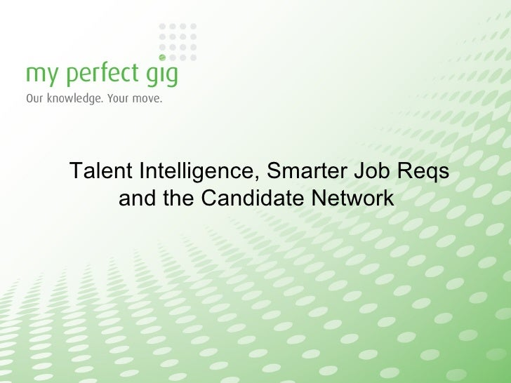 Talent Intelligence, Smarter Job Reqs and the Candidate Network
