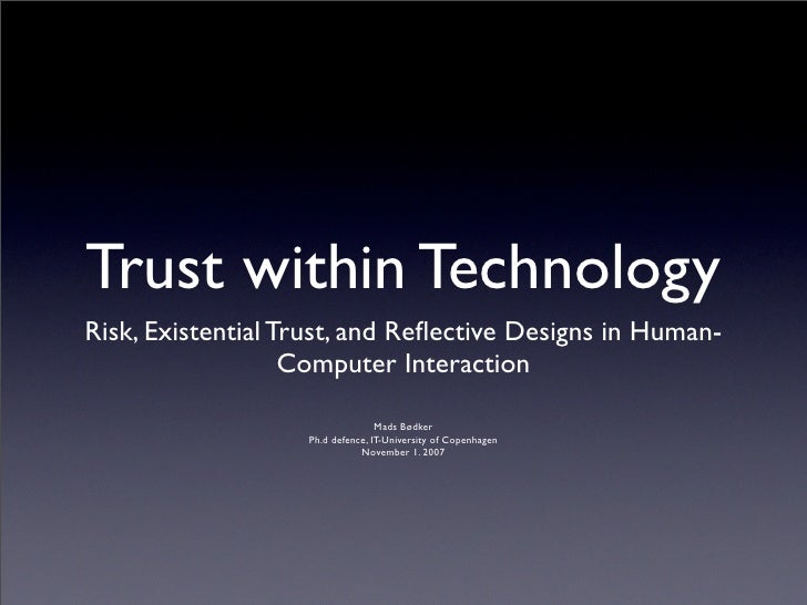 Trust within Technology Risk, Existential Trust, and Reflective Designs in Human-                    Computer Interaction  ...