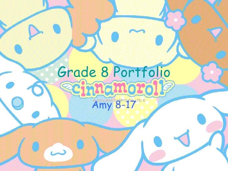Grade 8 Portfolio Amy 8-17