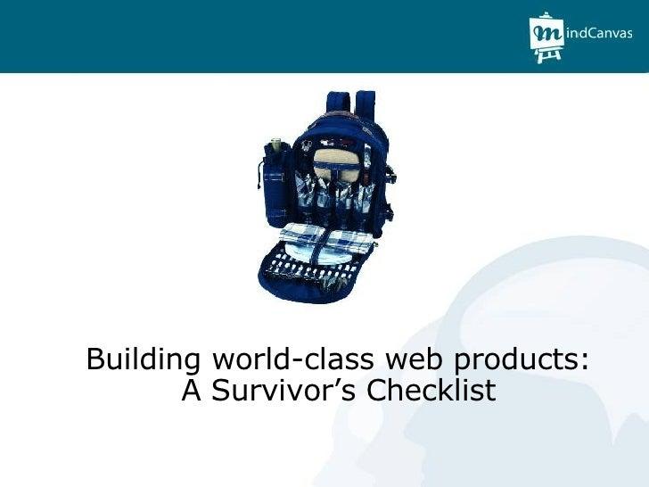 Building world-class web products: A Survivor's Checklist